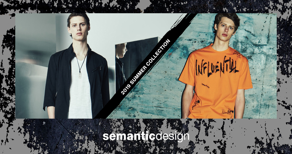 semantic design 2019 SUMMER COLLECTION