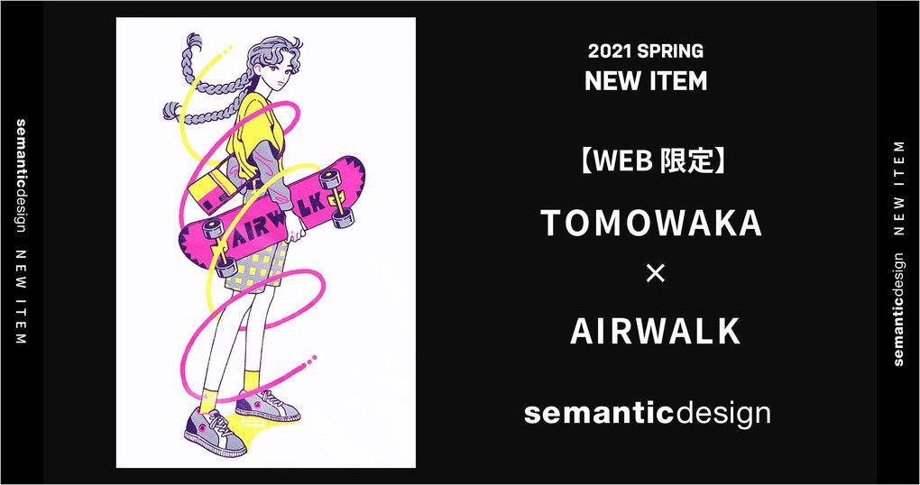 【WEB限定】TOMOWAKA × AIRWALK