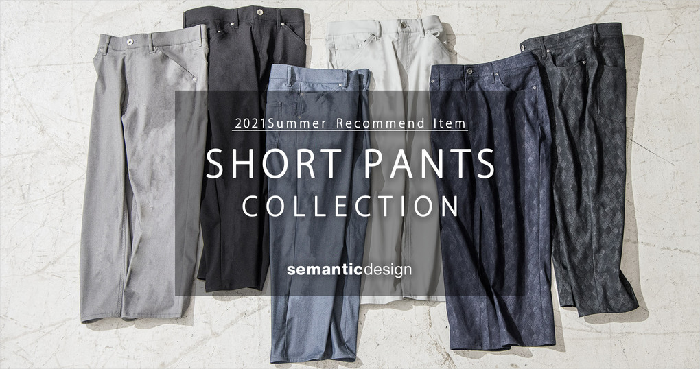 SHORT PANTS COLLECTION
