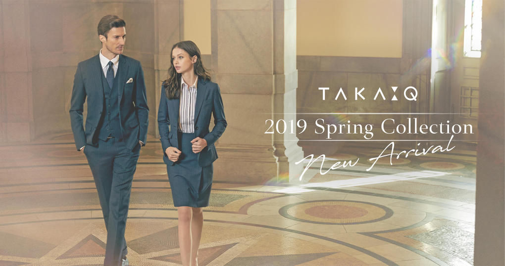 TAKA-Q 2019 SPRING COLLECTION