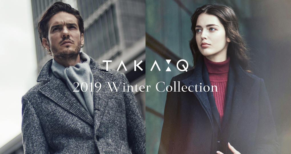TAKA-Q 2019 WINTER COLLECTION