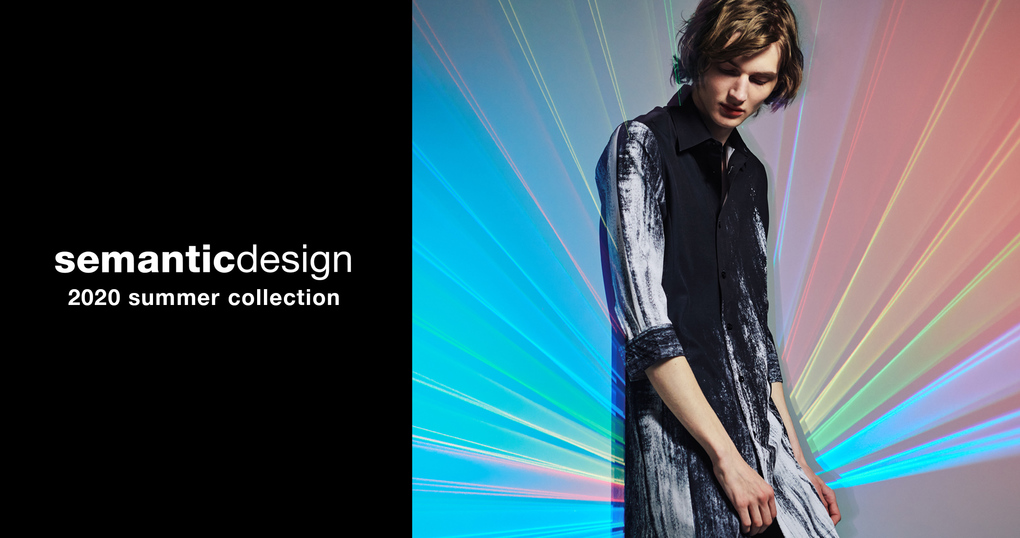 semantic design 2020 SUMMER COLLECTION
