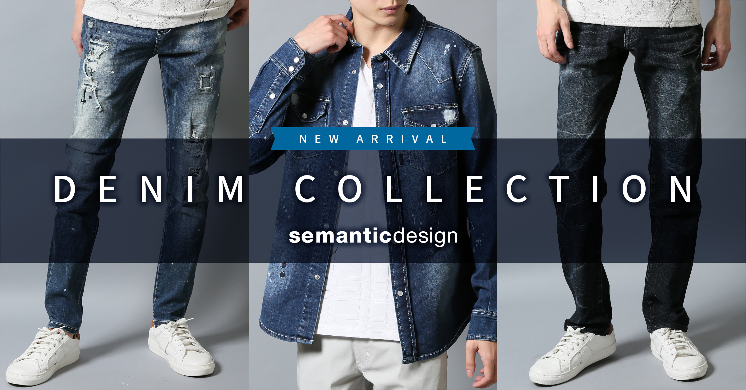 NEW ARRIVAL DENIM COLLECTION