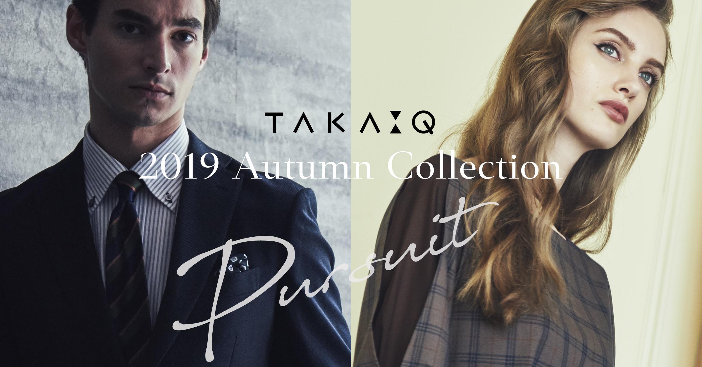 TAKA-Q 2019 AUTUMN COLLECTION