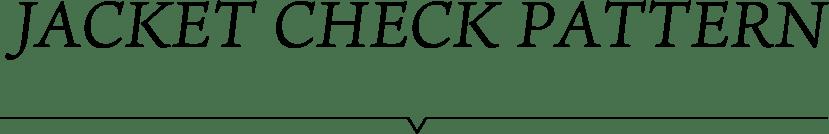 JACKET CHECK PATTERN