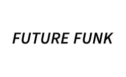 FUTURE FUNK/フューチャーファンク
