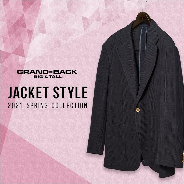 GRAND-BACK (グランバック) 2021 Spring Jacket style(2021 スプリング ジャケットスタイル)